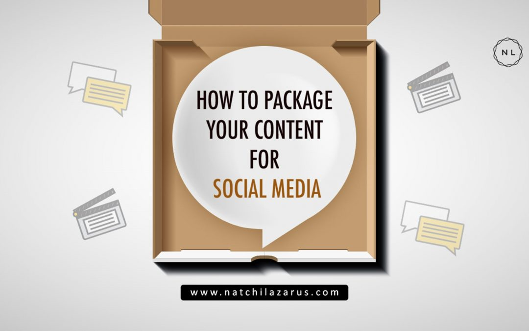 How to Package your Content for Social Media