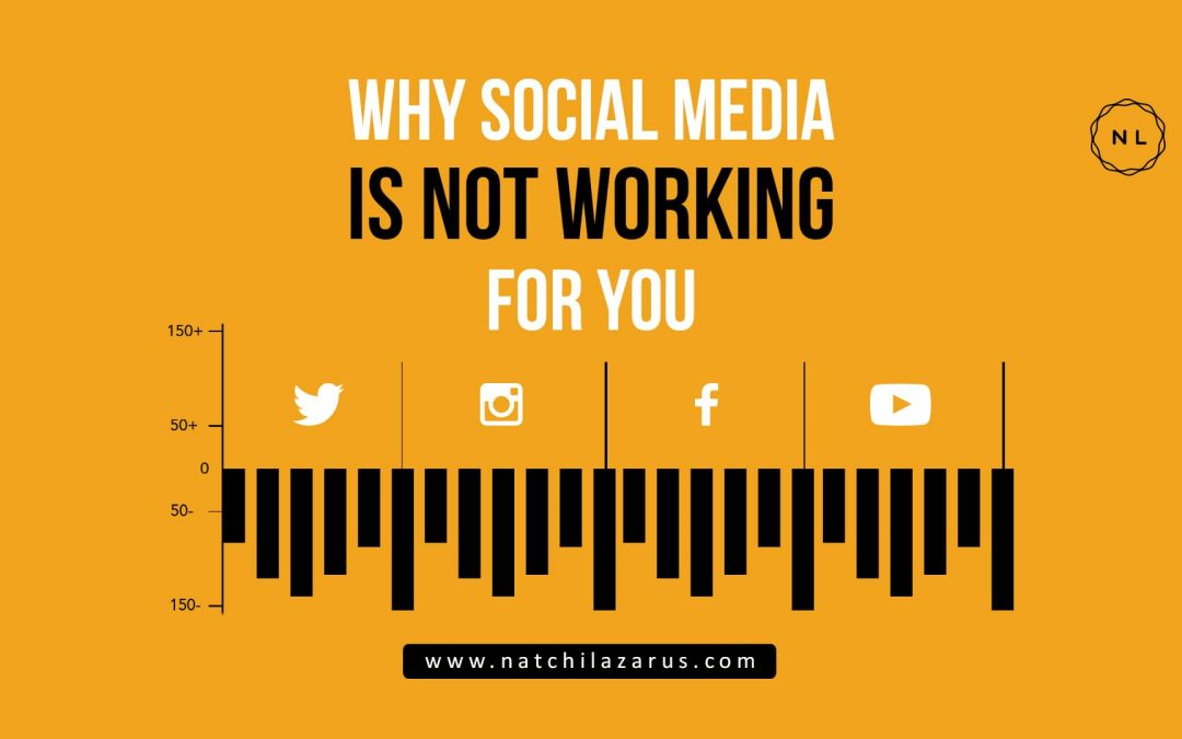 Why Social Media is not working for you: 3 possible reasons and fixes