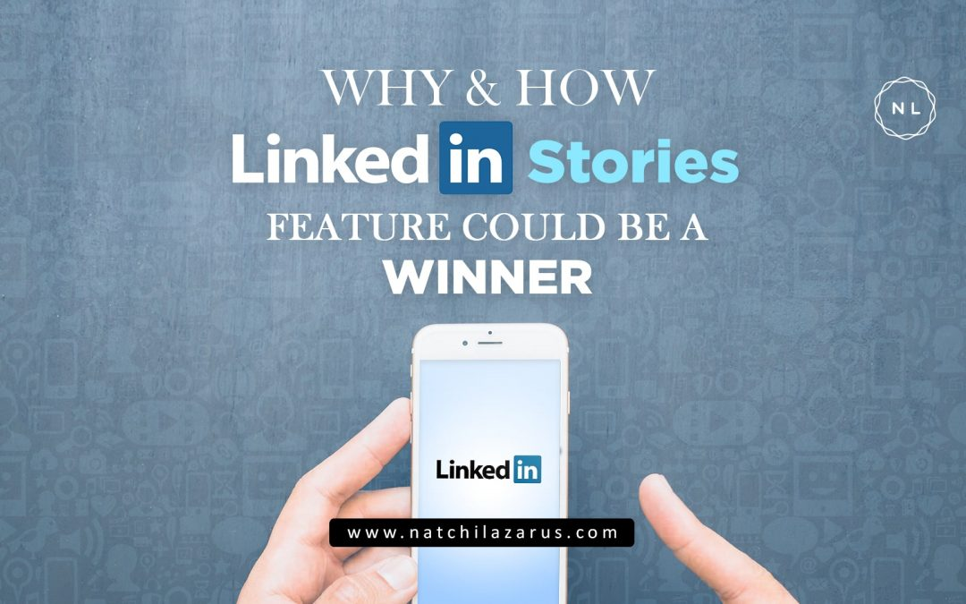 Why & How LinkedIn Stories feature could be a Winner