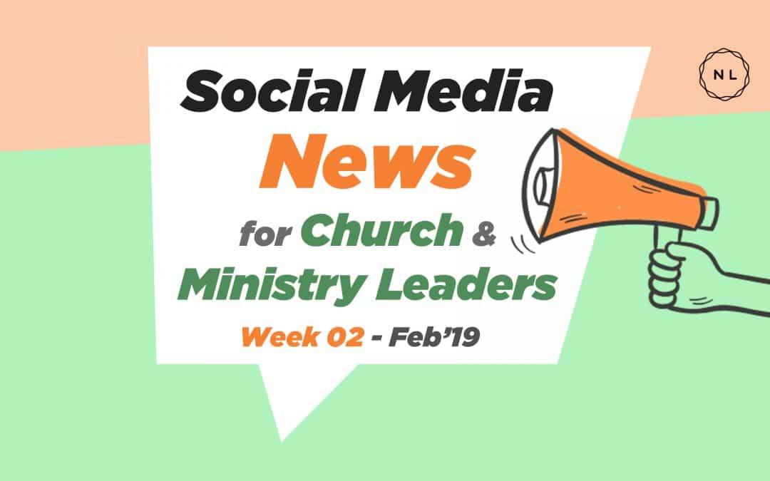 Social Media News – Week 2 – Feb 2019: For Nonprofits, Church & Ministry