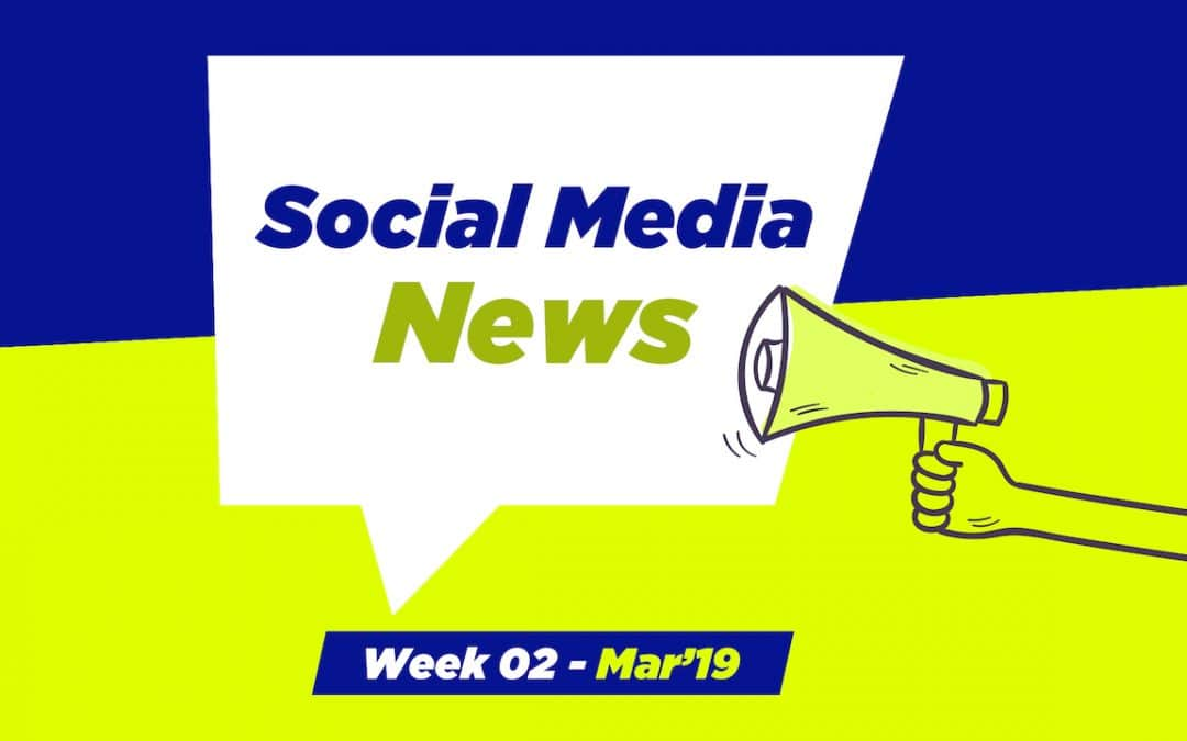 Social Media News – Week 2 – Mar 2019: For Nonprofits, Church & Ministry