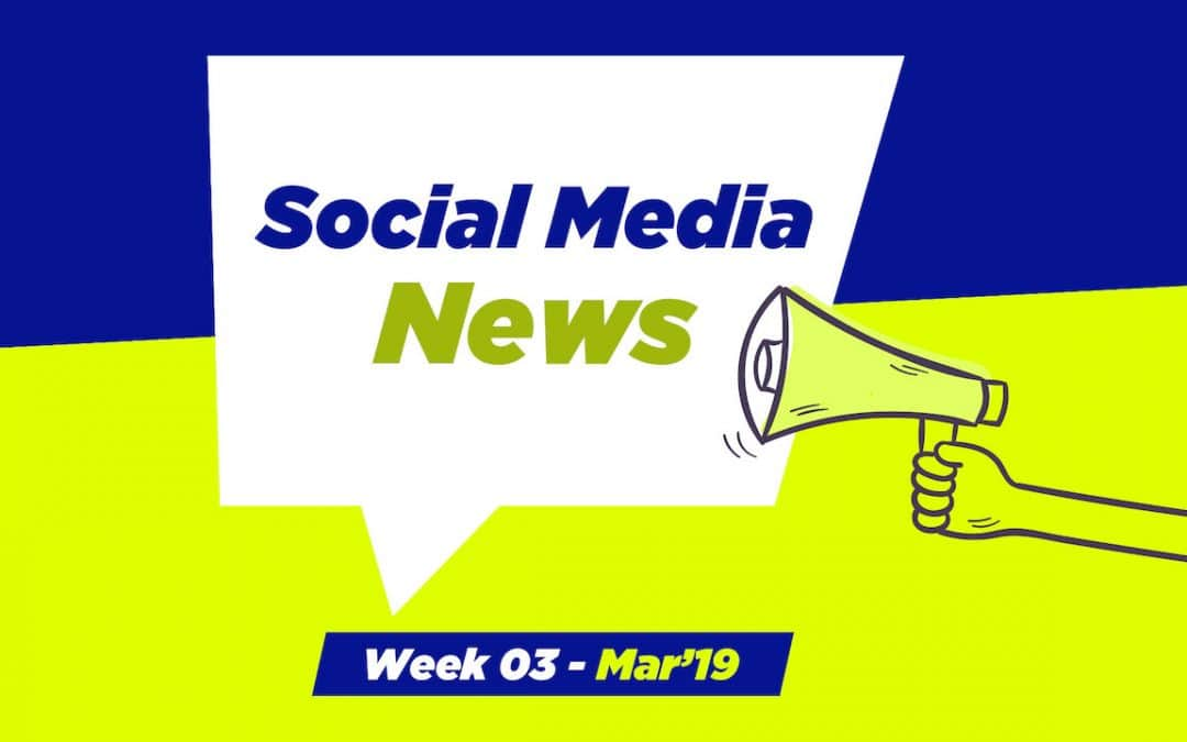 Social Media News – Week 3 – Mar 2019: For Nonprofits, Church & Ministry
