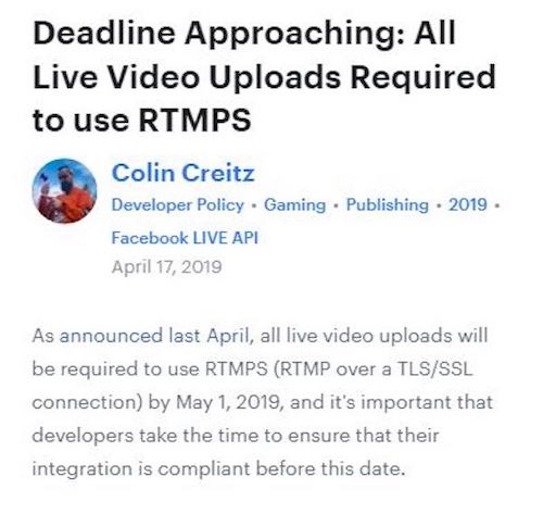 2. Facebook Live moves to RTMPS (secure) protocol on May 1st, 2019