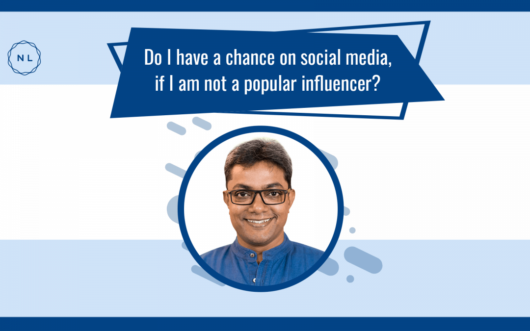 I am not a big influencer. Do I have a chance on social media? #AskNatchi