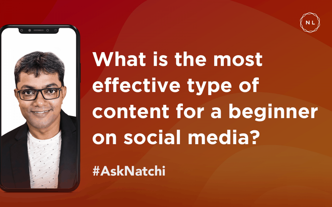 What is the most effective social media content for a beginner? #AskNatchi