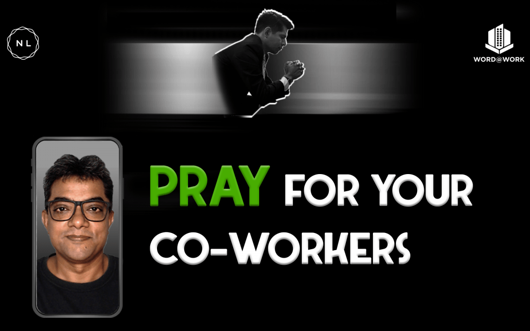 Pray for your Co-workers. #wordatwork