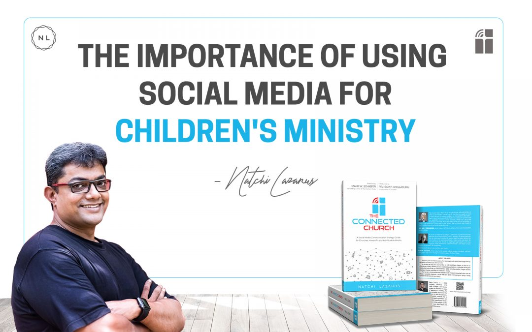 The importance of using Social Media for Children's Ministry.