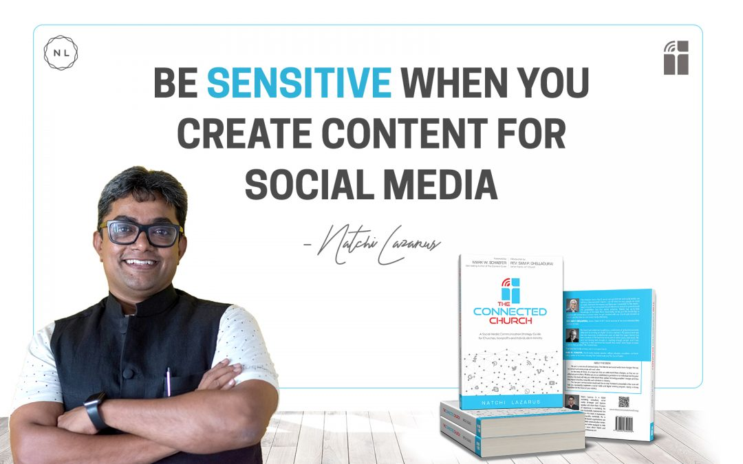 Be sensitive when you create content for social media