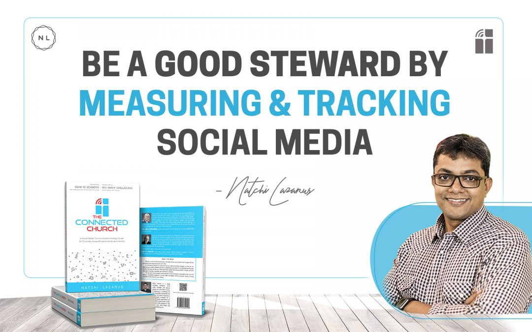 Being a good steward by measuring and tracking social media