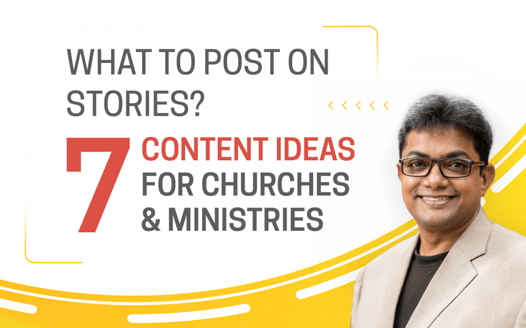 [Question] What to Post on Stories: 7 Content Ideas for Churches and Ministries