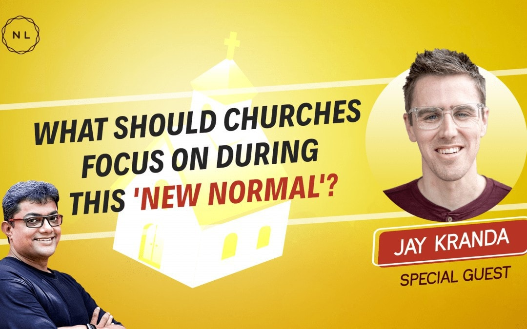 [Question] What should churches focus on as we start getting back to the 'new' normal?