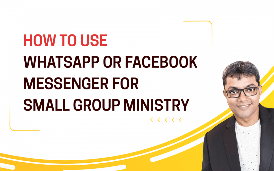 [Question] How to use WhatsApp & Facebook Messenger for Small Group Ministry