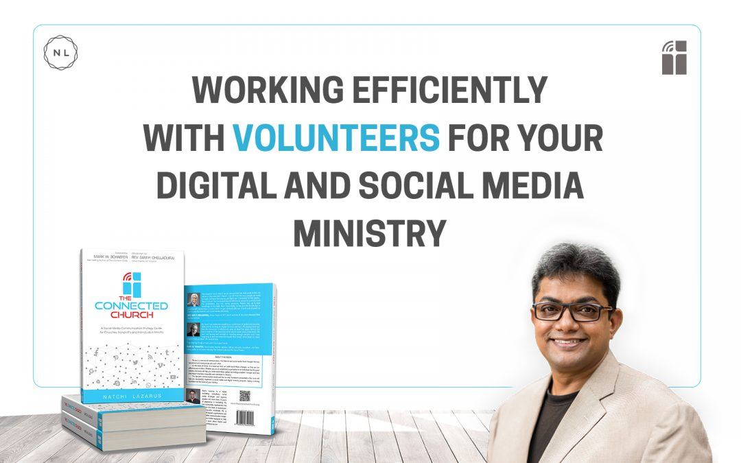 Working efficiently with volunteers in digital and social media ministry