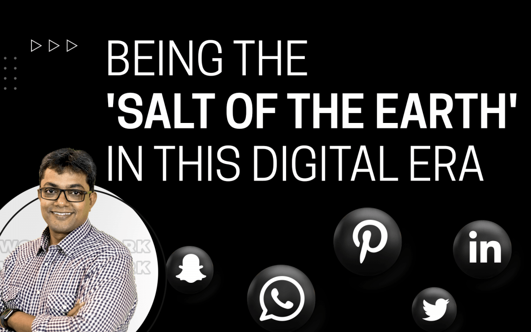 [Question] Being the 'Salt of the Earth' in this Digital Era