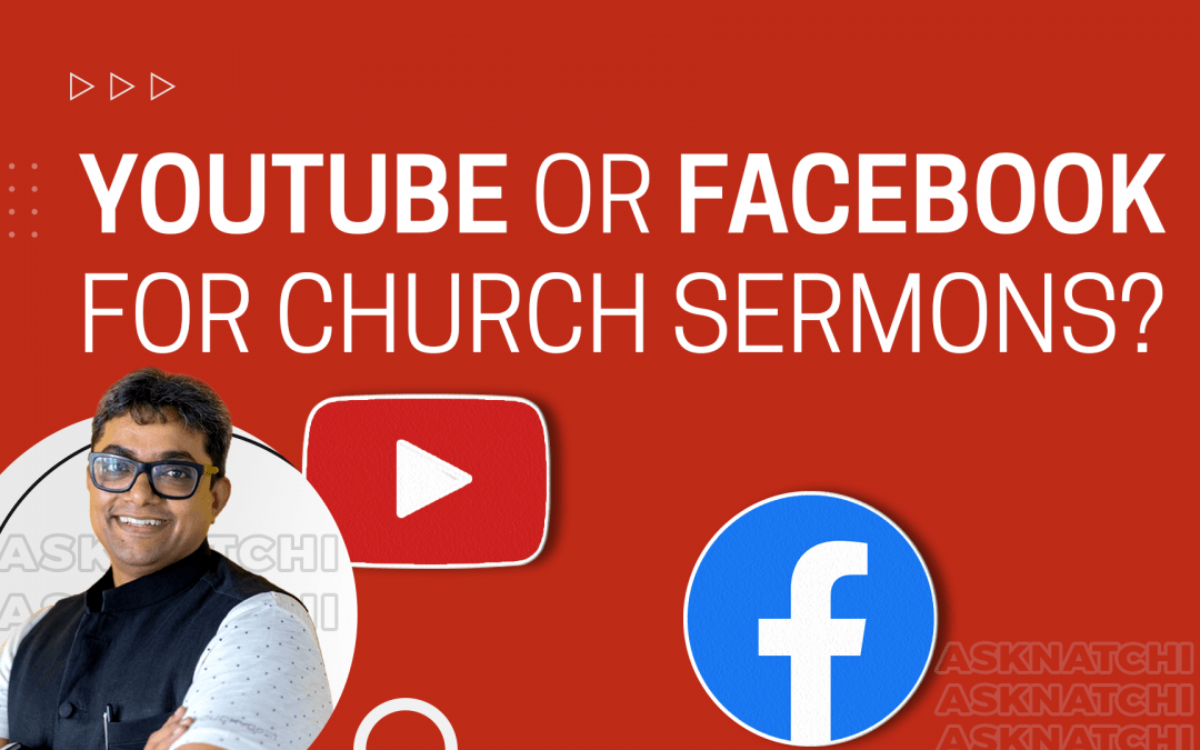 [Question] Facebook or YouTube? Where to promote your church sermon videos?