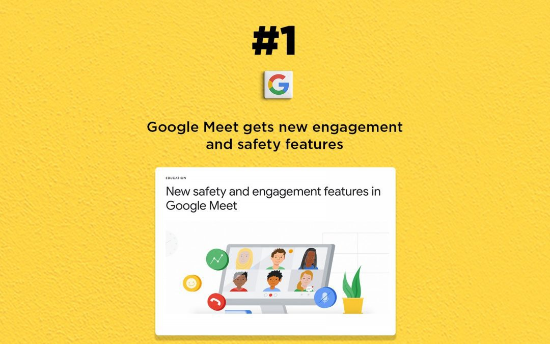 Google Meet gets new engagement and safety features: The Connected Church News
