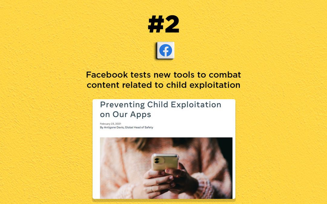Facebook tests new tools to fight child exploitation: The Connected Church News