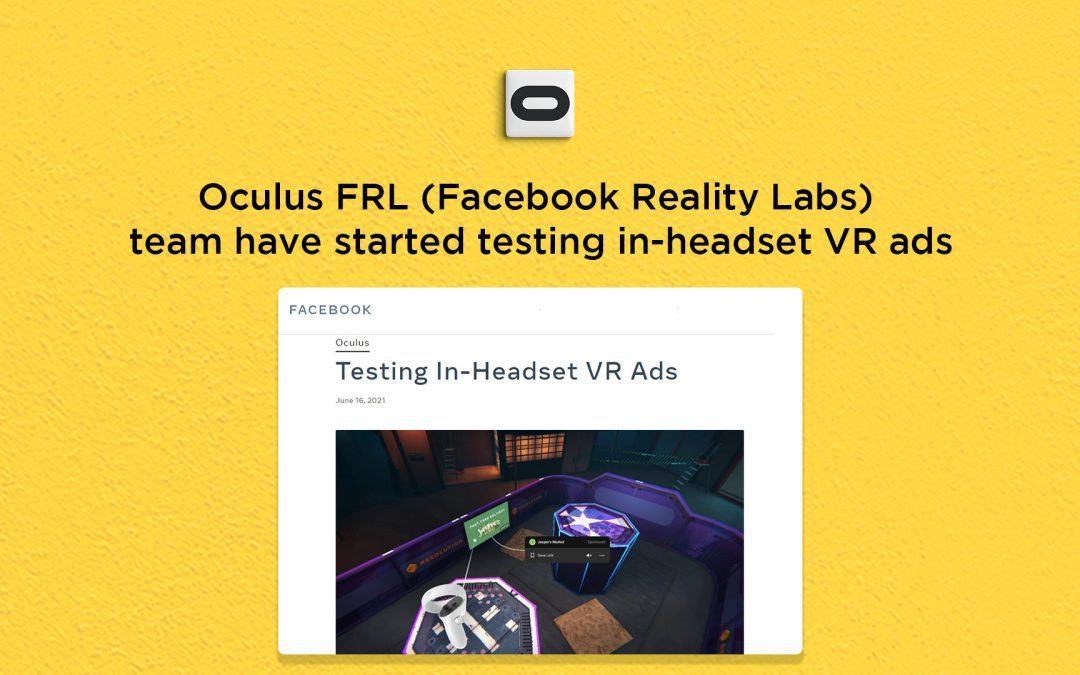 Oculus FRL (Facebook Reality Labs) starts testing in-headset VR advertising