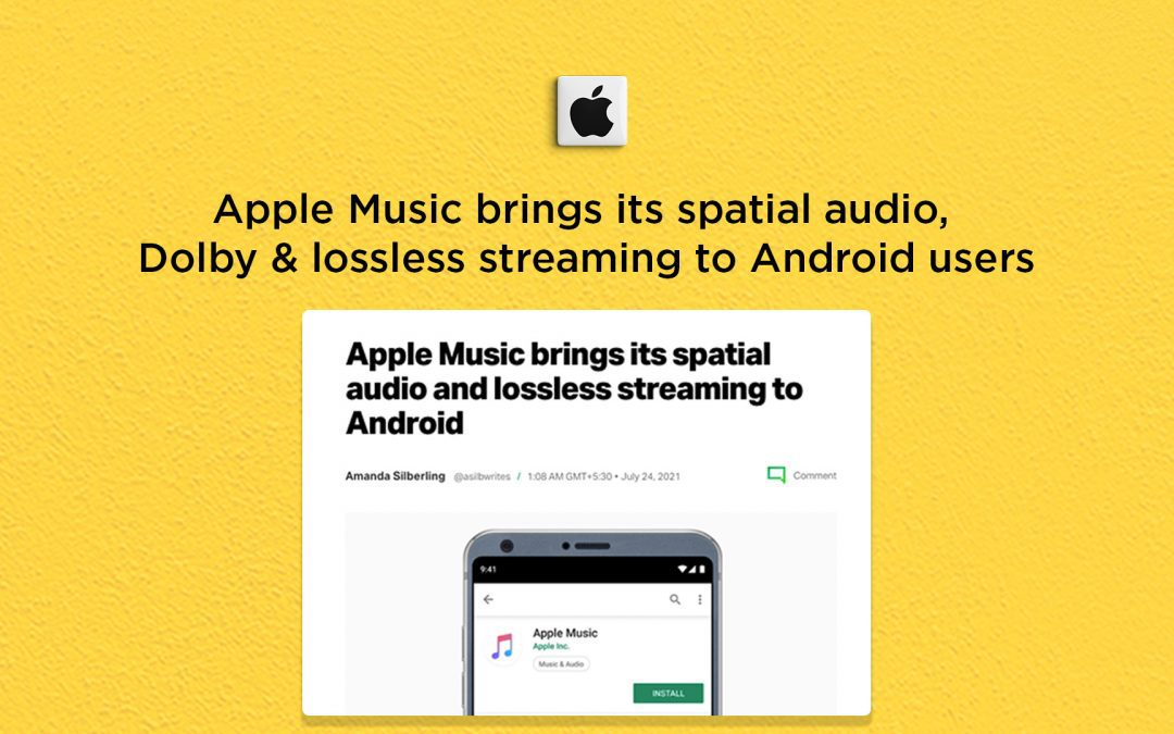 Apple brings its Spatial Audio, Dolby & Lossless Streaming to Android users