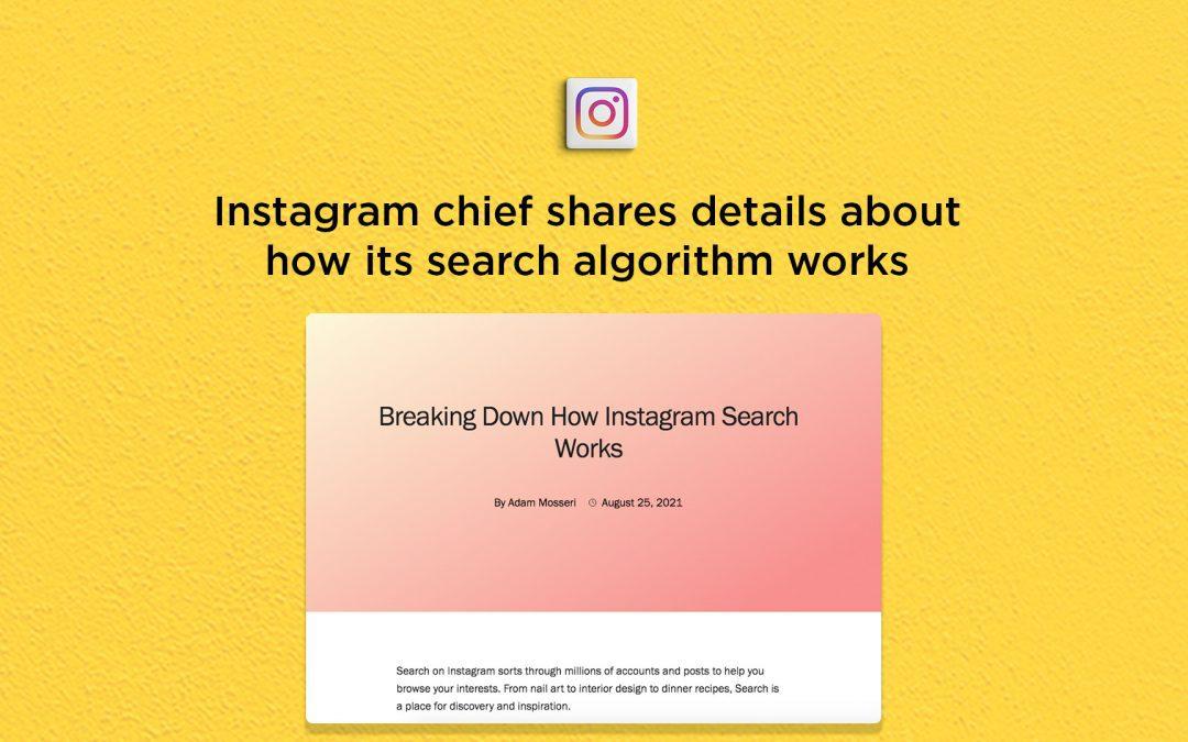 Instagram chief shares details about Instagram Search algorithm