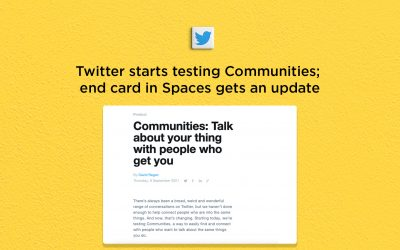 Twitter starts testing Communities; updates the End Card in Spaces
