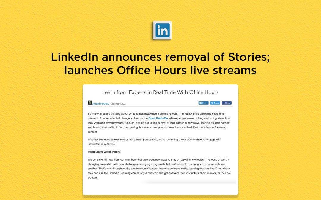 LinkedIn announces removal of Stories; launches Office Hours live streams