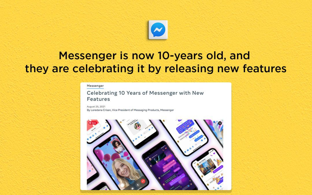 Facebook Messenger is 10-years old; celebrates with new features