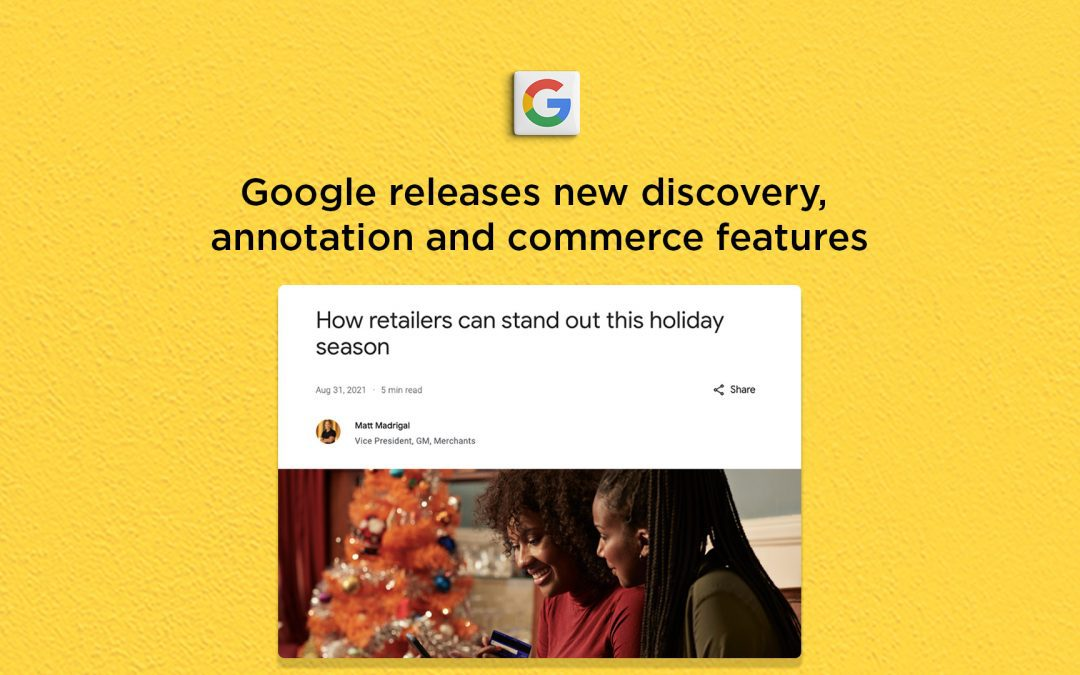 Google releases new discovery, annotation and commerce features