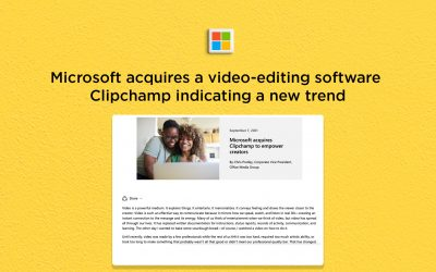 Microsoft acquires a video-editing tool, Clipchamp, indicating future trend