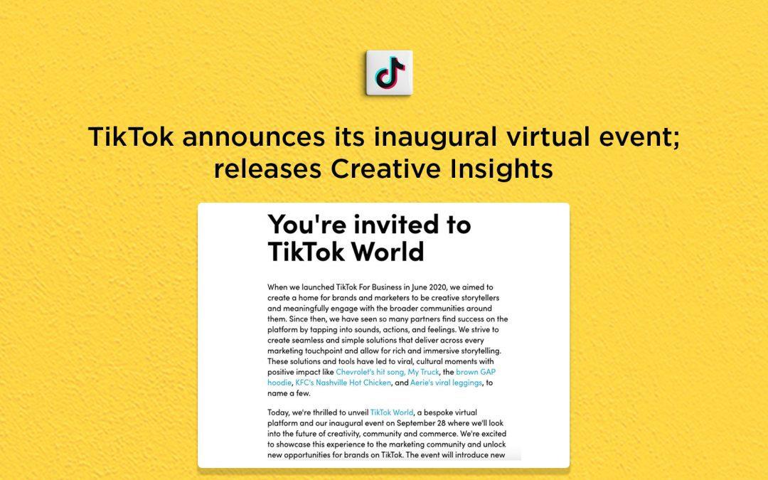 TikTok announces its inaugural showcase event; releases Creative Insights