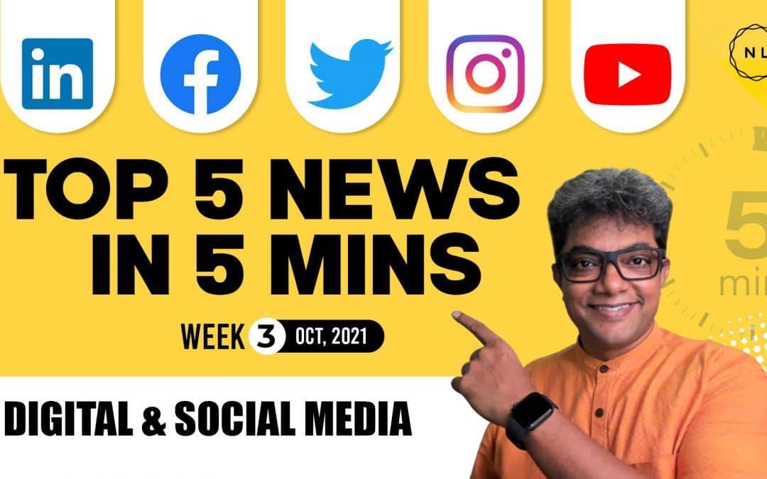 [Top 5] Weekly Digital & Social Media News: From Instagram, LinkedIn, YouTube, Facebook, Twitter – Week 3, October 2021