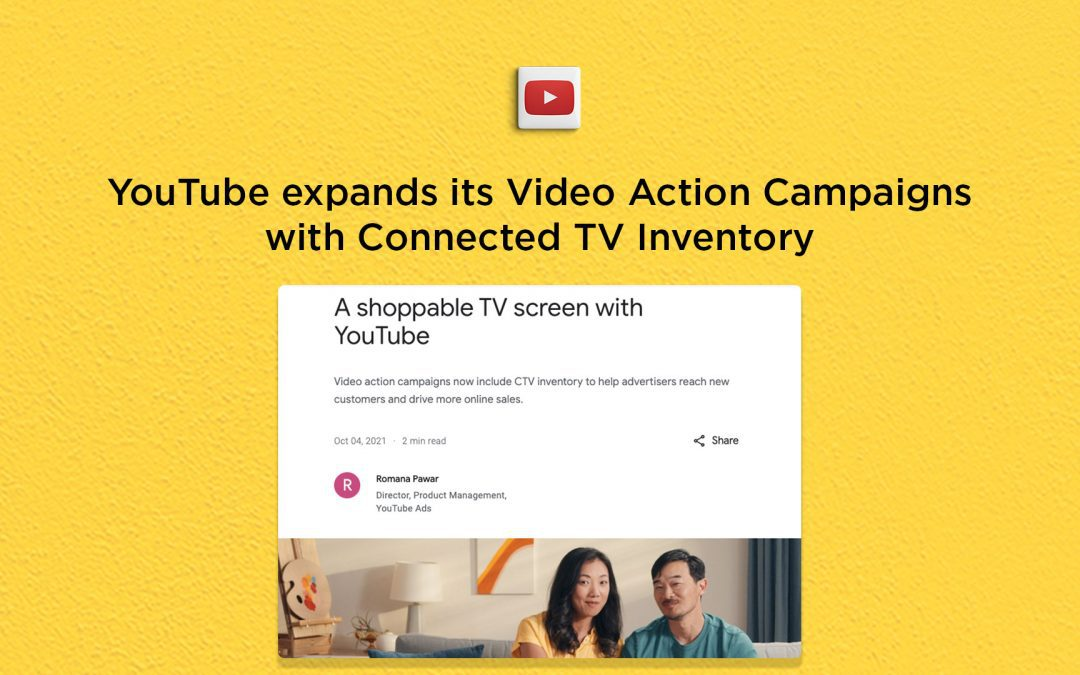 YouTube upgrades Video Action Campaigns with Connected TV inventory